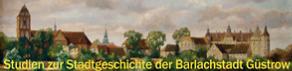 Studien zur Stadtgeschichte der Barlachstadt Güstrow